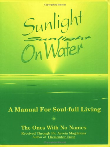 Sunlight on Water: A Manual for Soul-Full Living