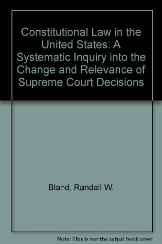 9781880921074: Constitutional Law in the United States: A Systematic Inquiry into the Change and Relevance of Supreme Court Decisions