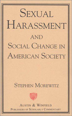 Sexual Harassment and Social Change in American Society: Morewitz, Stephen