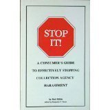 9781880925003: Stop it!: A consumer's guide to effectively stopping collection agency harassment