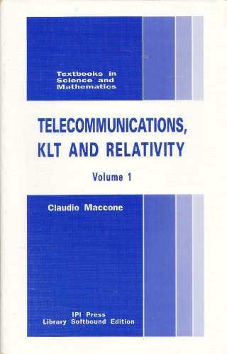 Telecommunications, KLT and Relativity, Volume 1 (Textbooks in Science and Mathematics Series): ...