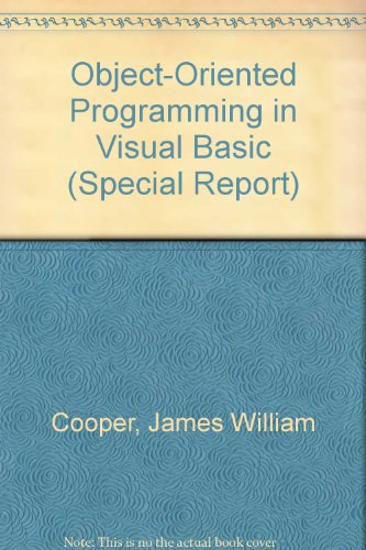 Object-Oriented Programming in Visual Basic (Special Report): Cooper, James William