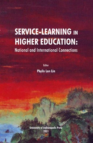 Service-Learning in Higher Education: National and International Connections: Lin, Phylis Lan