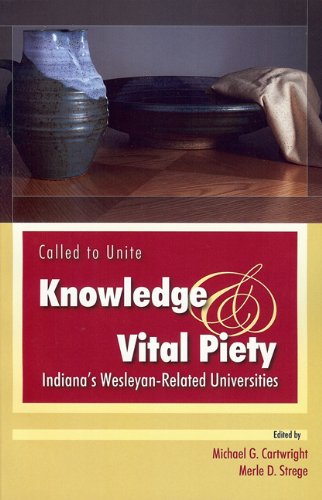 9781880938799: Called to Unite Knowledge & Vital Piety Indiana's Wesleyan-Related Universities