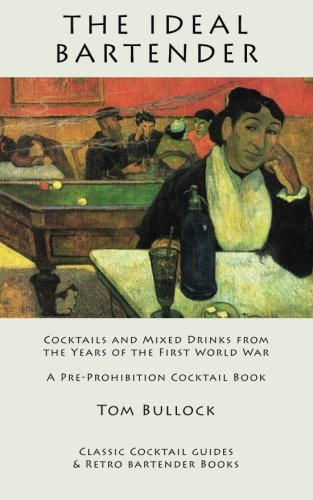 9781880954317: The Ideal Bartender: Cocktails and Mixed Drinks from the Years of the First World War