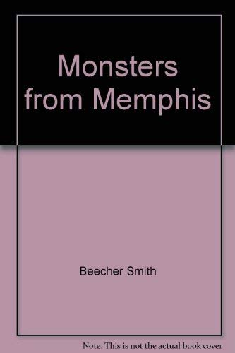 Monsters from Memphis: Edited By Beecher Smith