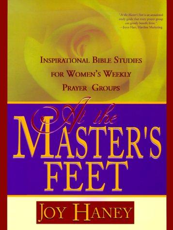 At the Master's Feet: Volume 1: Haney, Joy