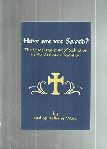 9781880971222: How Are We Saved?: The Understanding of Salvation in the Orthodox Tradition