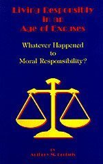 Living Responsibly in an Age of Excuses: Whatever Happened to Moral Responsibility? (1880971437) by Anthony M Coniaris