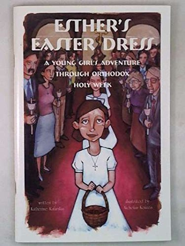 9781880971499: Esther's Easter dress: A young girl's adventure through Orthodox Holy Week
