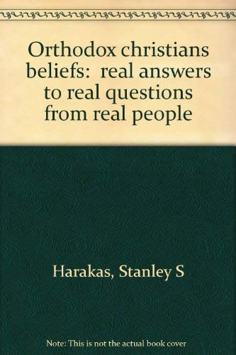 9781880971710: Orthodox Christian Beliefs: Real Answers to Real Questions from Real People (Exploring Orthodox Christianity Exploring Orthodox Christian)