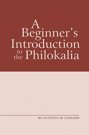 A Beginner's Introduction to the Philokalia, 2016: Anthony M. Coniaris