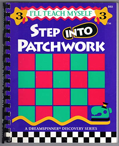 Step into Patchwork (I'll Teach Myself, 3) (9781880972090) by Nancy Smith; Lynda Milligan