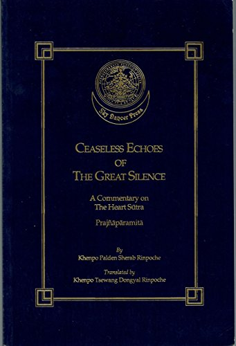 Ceaseless Echoes of the Great Silence: A: Sherab, Khenpo Palden,