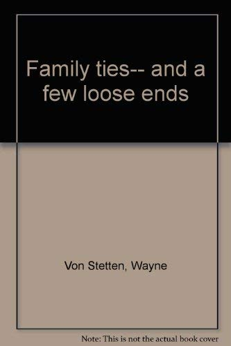 Family ties-- and a few loose ends: Wayne Von Stetten