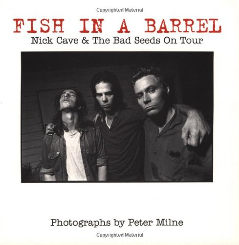 Fish in a Barrel: Nick Cave and: Milne, Peter