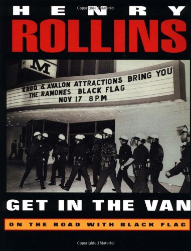 Get in the Van: On the Road With Black Flag: Rollins, Henry