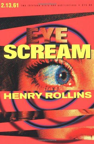 Eye Scream (Henry Rollins): Henry Rollins