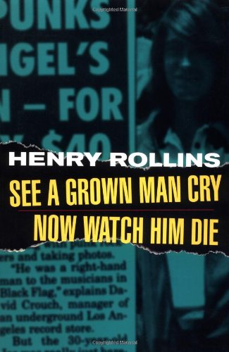See a Grown Man Cry (Henry Rollins) - Henry Rollins