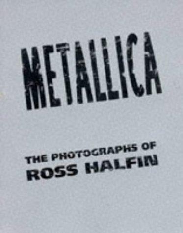 9781880985380: Metallica: The Photographs of Ross Halfin