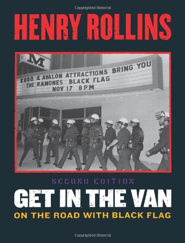 9781880985762: Get in the Van: On the Road With Black Flag (2nd Edition)
