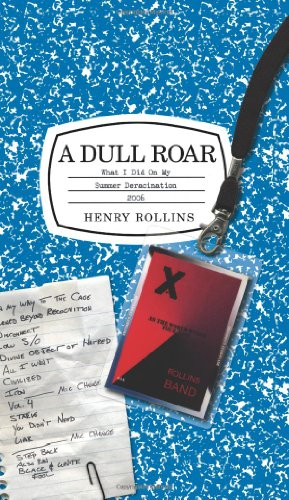 A Dull Roar: What I Did on My Summer Deracination 2006: Rollins, Henry