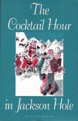 9781881019022: Cocktail Hour in Jackson Hole