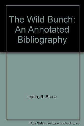 The Wild Bunch: An Annotated Bibliography