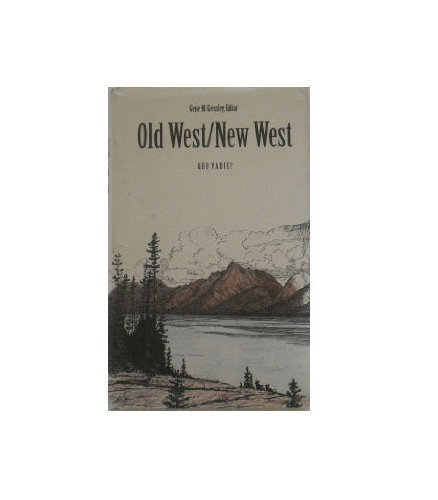 Old West/New West: Quo Vadis?