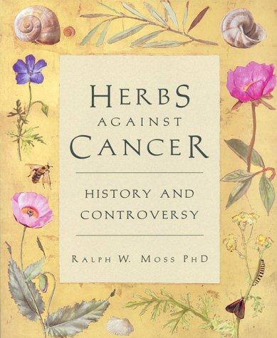 Herbs Against Cancer - Ralph W Moss
