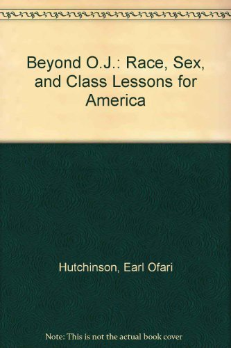 9781881032120: Beyond O.J.: Race, Sex, and Class Lessons for America