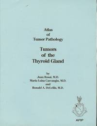 Atlas of Tumor Pathology: Tumors of the: Juan Rosai, Maria