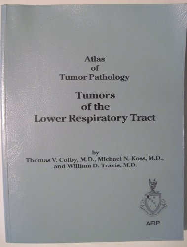 Tumors of the Lower Respiratory Tract (Atlas: Colby, Thomas V.,