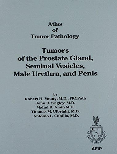 Tumors of the Prostate, Seminal Vesicles, Male Urethra and Penis (Atlas of Tumor Pathology (AFIP) 3rd Series) (188104159X) by Robert H. Young; John R., M.D. Srigley; Mahul B. Amin; Thomas M., M.D. Ulbright; Antonio L., M.D. Cubilla