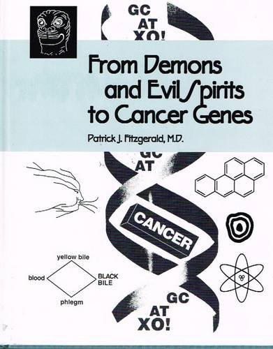 From Demons And Evil Spirits To Cancer Genes: The Development of Concepts Concerning the Causes of ...