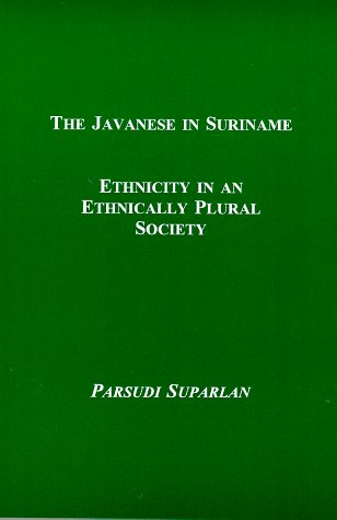 9781881044024: The Javanese in Suriname: Ethnicity in an Ethnically Plural Society