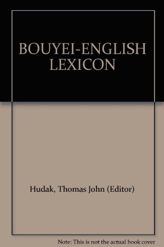 Bouyei-English Lexicon: based on the Bouyei-Chinese Dictionary compiled by the Chinese Academy of ...