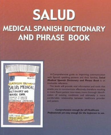 Salud : Medical Spanish Dictionary and Phrase: Bonifacio Contreras