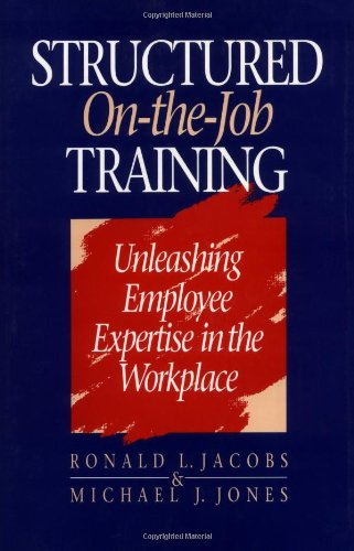 9781881052203: Structured On-the-Job Training: Unleashing Employee Expertise in the Workplace