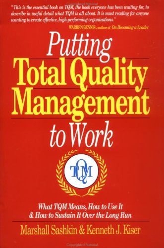 9781881052241: Putting Total Quality Management to Work: What TQM Means, How to Use It and How to Sustain It Over t