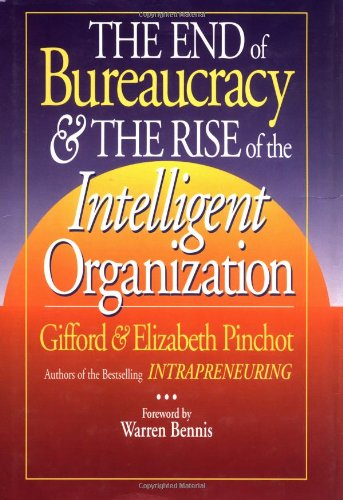 9781881052340: End of Bureaucracy and the Rise of the Intelligent Organization