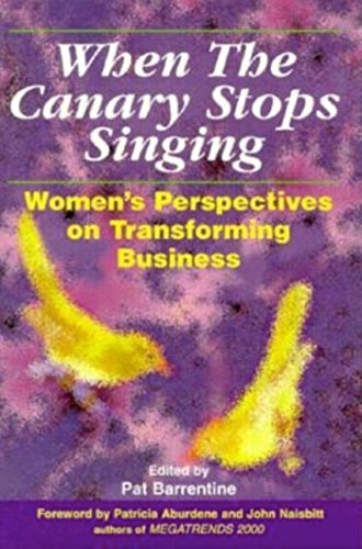 9781881052418: When the Canary Stops Singing: Women's Perspectives on Transforming Business
