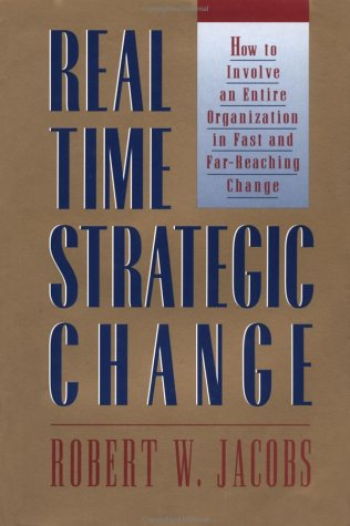 Real Time Strategic Change : How to: Jacobs, Robert W.