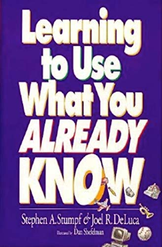Learning to Use What You Already Know: Stephen A. Stumpf,