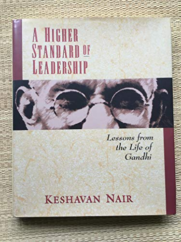9781881052586: A Higher Standard Of Leadership: Lessons From the Life Of Gandhi.