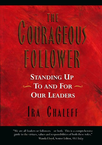 9781881052661: The Courageous Follower: Standing Up to and for Our Leaders