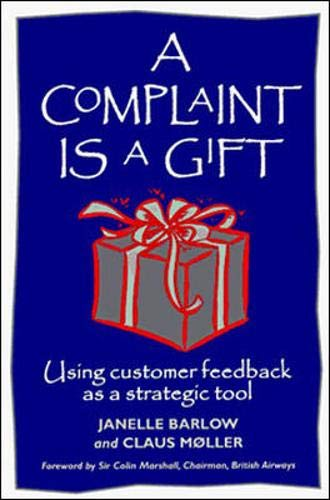 9781881052814: A Complaint Is a Gift: Recovering Customer Loyalty When Things Go Wrong