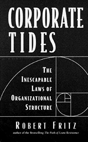 9781881052883: Corporate Tides: The Inescapable Laws of Organizational Structure