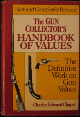 9781881059851: The Gun Collector's Handbook Of Values: The Definitive Work on Gun Values