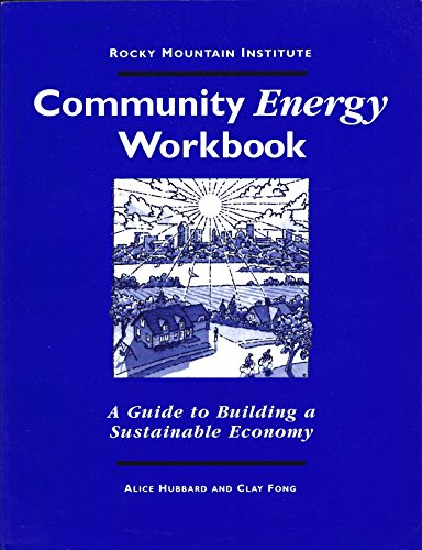 9781881071044: Community Energy Workbook: A Guide to Building a Sustainable Economy